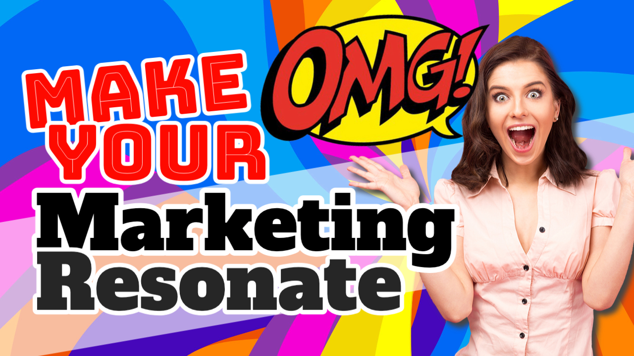 Make your marketing resonate graphic with woman yelling OMG!